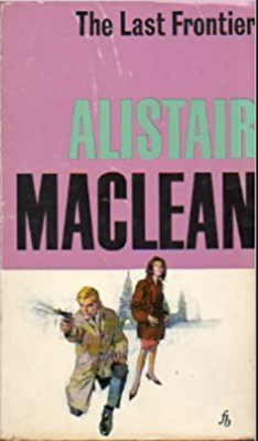 Alistair MacLean's The Last Frontier - A Review