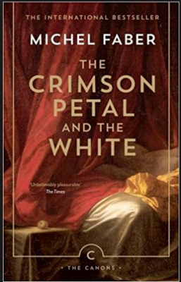 Michel Faber's The Crimson And The White - A Review